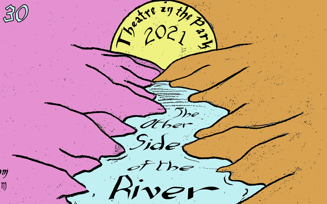 2021 Theatre in the Park | The Other Side of the River
